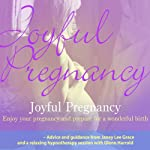 Joyful Pregnancy | Janey Lee Grace,Glenn Harrold