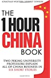 The One Hour China Book: Two Peking University Professors Explain All of China Business in Six Short Stories