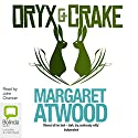 Oryx and Crake: MaddAddam Trilogy, Book 1 Audiobook by Margaret Atwood Narrated by John Chancer