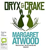 Oryx and Crake: MaddAddam Trilogy, Book 1 | [Margaret Atwood]