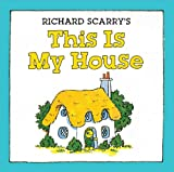 Richard Scarry Richard Scarry's This Is My House