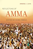 "Amanda Lucia, ""Reflections of Amma: Devotees in a Global Embrace"" (University of California Press, 2014)"