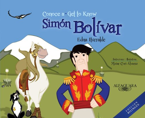 Conoce a Simon Bolivar (Bilingual): Get to Know Simon Bolivar (Bilingual Edition) (Personajes Del Mundo Hispánico / Historical Figures of the Hispanic World)