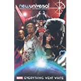 Newuniversal: Everything Went Whitepar Warren Ellis