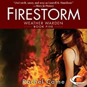 Firestorm: Weather Warden, Book 5 | [Rachel Caine]