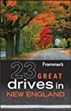 Frommers 23 Great Drives in New England (Best Loved Driving Tours)