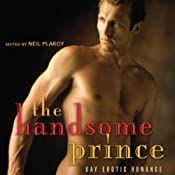 The Handsome Prince: Gay Erotic Romance | [Neil Plakcy]
