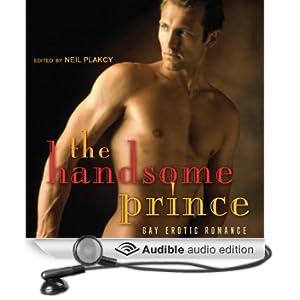The Handsome Prince: Gay Erotic Romance (Unabridged)