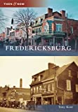 Fredericksburg (Then and Now)