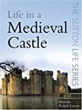 img - for Life in a Medieval Castle (The Sutton Life) book / textbook / text book