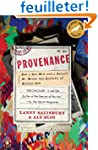 Provenance: How a Con Man and a Forge...