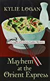 Mayhem At The Orient Express (A League of Literary Ladies Mystery)