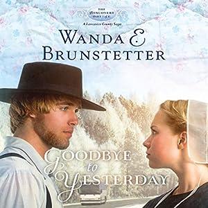 Goodbye to Yesterday: A Lancaster County Saga: The Discovery, Book 1 | [Wanda E. Brunstetter]