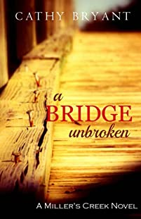 A Bridge Unbroken: Christian Dramatic Romance Suspense And Women's Fiction by Cathy Bryant ebook deal