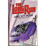 The Long Runby Daniel Keys Moran