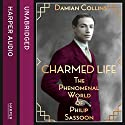 Charmed Life: The Phenomenal World of Philip Sassoon Audiobook by Damian Collins Narrated by Thomas Judd