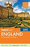 Fodor's England 2015: with the Best of Wales (Full-color Travel Guide)
