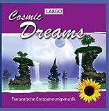 Cosmic Dreams - Fantastische Entspannungsmusik zur Tiefenentspannung, Massage, Meditation, Muskelentspannung