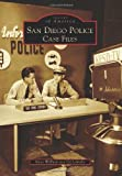 San Diego Police: Case Files (Images of America)