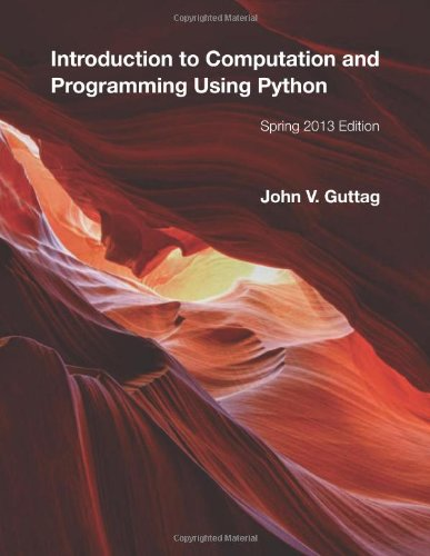 Introduction to Computation and Programming Using Python by John V. Guttag