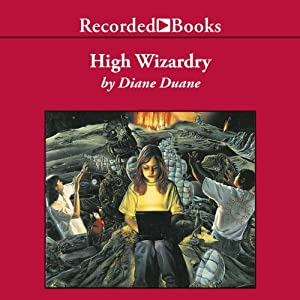 High Wizardry: Young Wizard Series, Book 3 | [Diane Duane]