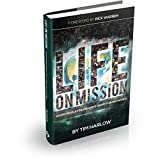 Life on Mission: Gods People Finding Gods Heart for the World