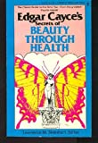 Edgar Cayce's Secrets of Beauty Through Health (0425032671) by Edgar Cayce