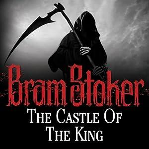 The Castle of the King | [Bram Stoker]
