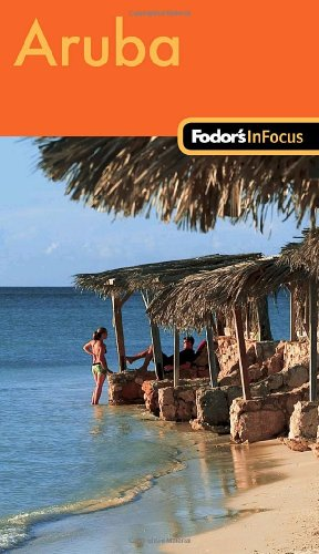 Fodor's In Focus Aruba, 1st Edition (Travel Guide)