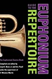 img - for Guide to the Euphonium Repertoire: The Euphonium Source Book (Indiana Repertoire Guides) book / textbook / text book