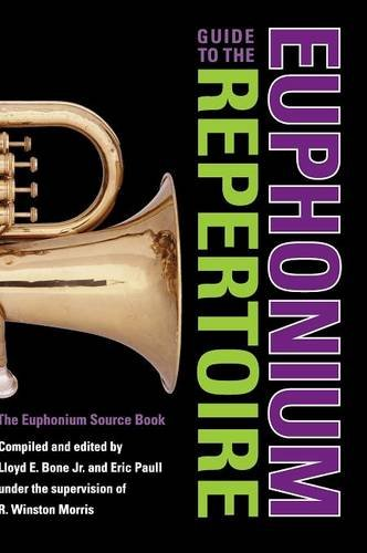 Guide to the Euphonium Repertoire: The Euphonium Source Book (Indiana Repertoire Guides)