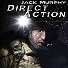 Direct Action: A Deckard Novel, Book 3 (       UNABRIDGED) by Jack Murphy Narrated by Don Hoeksema