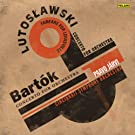 Bartok And Lutoslawski: Concertos For Orchestra