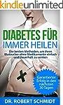 Diabetes f�r immer heilen!: Die beste...