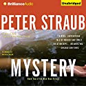 Mystery (       UNABRIDGED) by Peter Straub Narrated by Patrick Lawlor