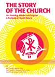The Story of the Church: Her Founding, Mission and Progress: A Textbook in Church History