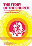 img - for The Story of the Church: Her Founding, Mission and Progress: A Textbook in Church History book / textbook / text book