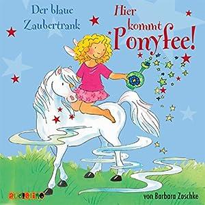Der blaue Zaubertrank (Hier kommt Ponyfee 9) Hörbuch