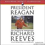 President Reagan: The Triumph of Imagination | Richard Reeves