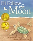 img - for By Stephanie Lisa Tara I'll Follow the Moon (Mom's Choice Award Honoree and Chocolate Lily Award Winner) (Paperback) [Paperback] book / textbook / text book