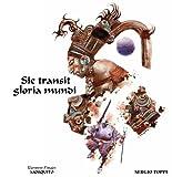 Sic transit gloria mundi (French Edition)