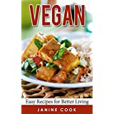 """Vegan: Easy Recipes for Better Living (Vegan Cookbook, Vegan Recipes, Vegan Desserts, Vegan Slow Cooker, Vegan Cookbook for Beginners, Vegan Health Cookbook, Vegan Meals) (Kindle Edition)By Janine Cook        Buy new: $0.00    Customer Rating:     First tagged """"cookbook"""" by Zain Mitha"""