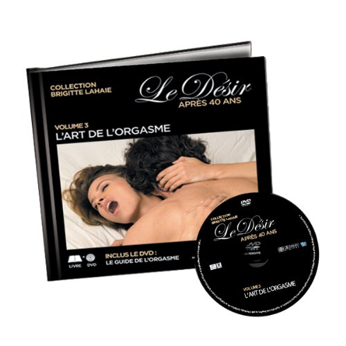 Le-dsir-aprs-40-ans-volume-3-LArt-de-lOrgasmeDVD-Le-guide-de-lorgasme-Livre-DVD