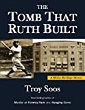 img - for The Tomb That Ruth Built (A Mickey Rawlings Baseball Mystery) book / textbook / text book