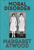 Moral Disorder: And Other Stories (0385503849) by Atwood, Margaret