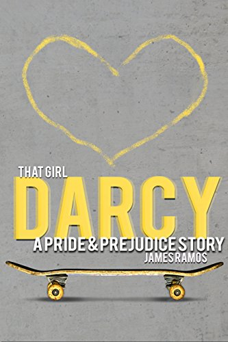That Girl, Darcy: A Pride & Prejudice Story by James Ramos ebook deal