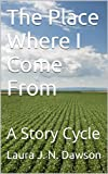 img - for The Place Where I Come From book / textbook / text book