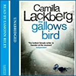The Gallows Bird (       UNABRIDGED) by Camilla Läckberg Narrated by Eamonn Riley