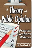 img - for A Theory of Public Opinion by Francis Graham Wilson (2013-07-31) book / textbook / text book