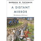 A Distant Mirror:  The Calamitous 14th Century ~ Barbara Wertheim Tuchman